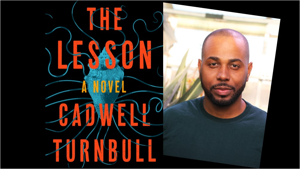 Book cover image for The Lesson by Cadwell Turnbull with a photo of the author