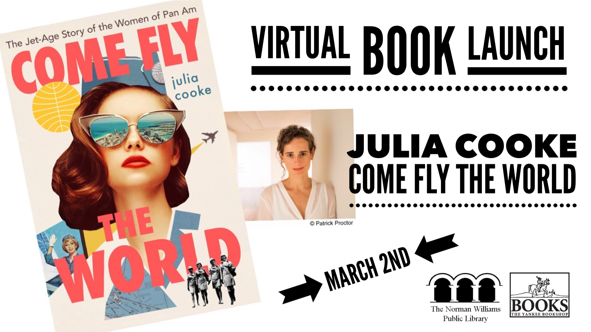 Virtual Book Launch March 2nd for Julia Cooke author of the new book Come Fly the World The Jet-Age Story of the Women of Pan Am