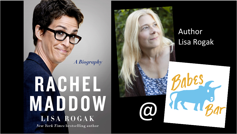 Cover of Rachel Maddow: A Biography, with author photo of Lisa Rogak and logo for Babes Bar